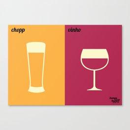 Chopp x Vinho Canvas Print