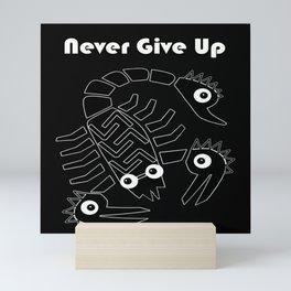 Never give up black Mini Art Print