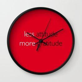 Less attitude,more gratitude Wall Clock