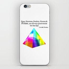 Papa, Potatoes, Prunes, Prism iPhone Skin