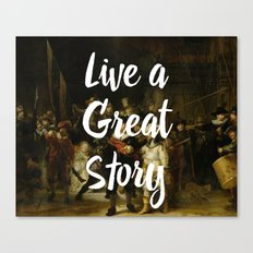 LIVE A GREAT STORY Canvas Print