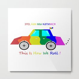 How We Roll! Metal Print