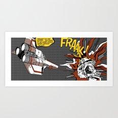 FRAAK! Art Print