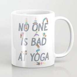No One is Bad at Yoga Coffee Mug