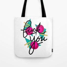 F*ck u! Tote Bag