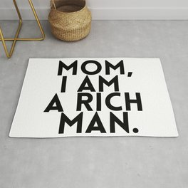 Mom I am a Rich Man | Black and White  Rug