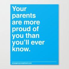 Your Parents Canvas Print