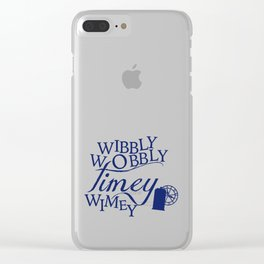 Wibbly Wobbly Timey Wimey Clear iPhone Case