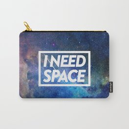 I need space Carry-All Pouch