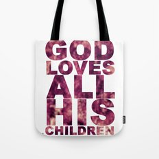 GOD LOVES ALL HIS CHILDREN (Acts 10:34-35) Tote Bag