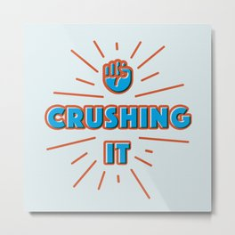 Crushing It Metal Print
