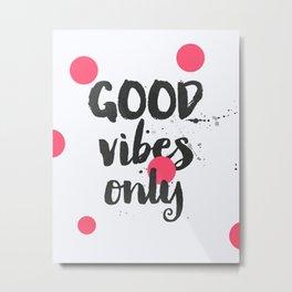 Good Vibes Only pinks Metal Print