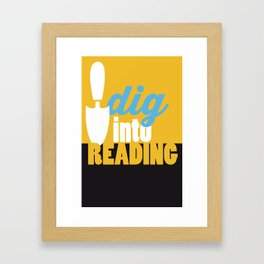 Dig Into Reading - Just Read Framed Art Print