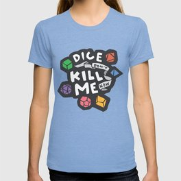 Dice Don't Kill Me Now - Wildflower T-shirt