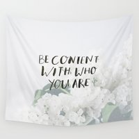 pocketfuel Wall Tapestries featuring BE CONTENT WITH WHO YOU ARE by Pocket Fuel