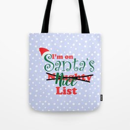 I'm on Santa's Naughty-I Mean Nice List Tote Bag