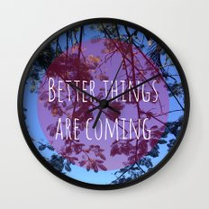 Better things are coming Wall Clock