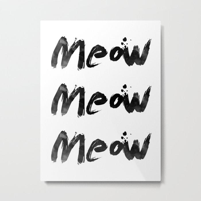 Meow Meow Meow 2 Metal Print