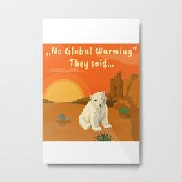No global warming they said... Metal Print
