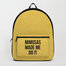 Mimosas Do It Funny Quote Backpack