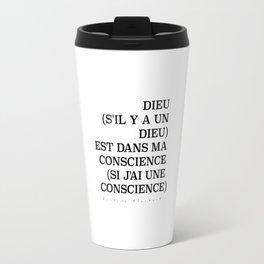Dieu (s'il y a un Dieu) est dans ma conscience (si j'ai une conscience) Travel Mug
