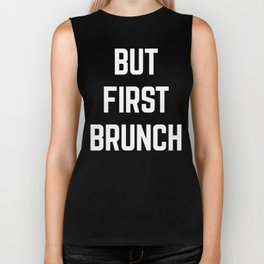 But First Brunch Funny Quote Biker Tank