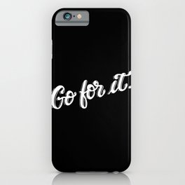 Go for it #2 iPhone Case