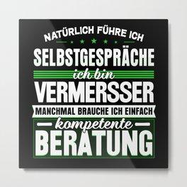 Surveyor - Funny Self-talk Saying Metal Print