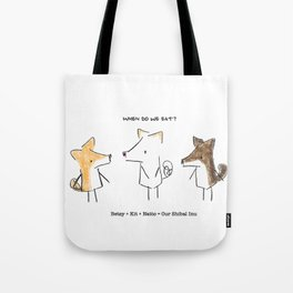 Our Shibal Inu - When do we eat? Tote Bag