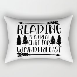 Reading is a Great Cure for Wanderlust Rectangular Pillow