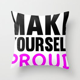 Make Yourself Proud Fitness & Bodybuilding Motivation Quote Throw Pillow