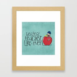 bestest teacher like ever ! girl Framed Art Print
