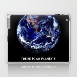 Earth Day 2018  - There Is No Planet B Laptop & iPad Skin