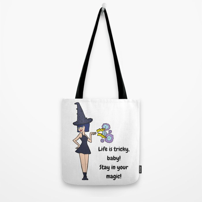 Life If Tricky Baby Stay In Your Magic Tote Bag