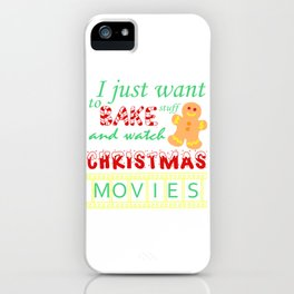 I Just Want to Bake Stuff and Watch Christmas Movies product iPhone Case
