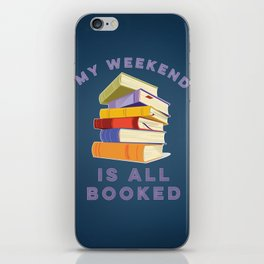 My Weekend Is All Booked iPhone Skin