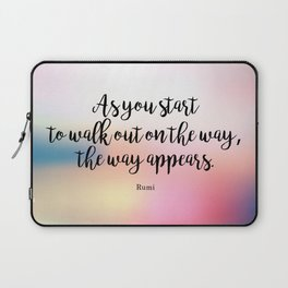 As you start to walk out on the way, the way appears. Rumi Laptop Sleeve