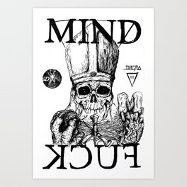 Believe the Dogma - Mind Fuck  Art Print