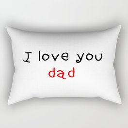 I love you dad - father's day 2 Rectangular Pillow