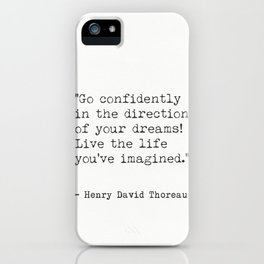 Go confidently in the direction...Henry David Thoreau quote iPhone Case