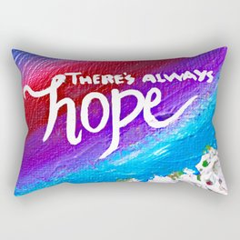There's Always Hope Rectangular Pillow