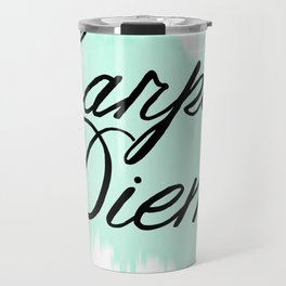 Carpe Diem Travel Mug