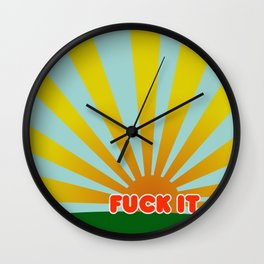 Today is a fuck it day Wall Clock
