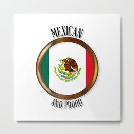Mexico Proud Flag Button Metal Print