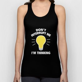 Don't Interrupt Me I'm Thinking Unisex Tank Top
