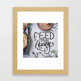 Feed the Hungry Framed Art Print