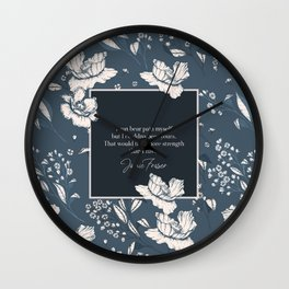 I can bear pain myself but I couldna bear yours... Jamie Fraser Wall Clock