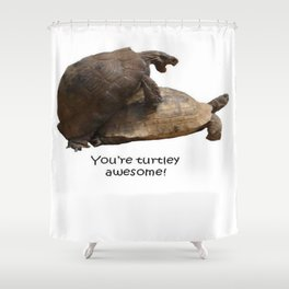 You're Turtley Awesome Shower Curtain