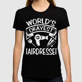 hairdresser hair gift hairdresser to cut hair funny T-shirt