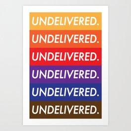 Undelivered. Art Print